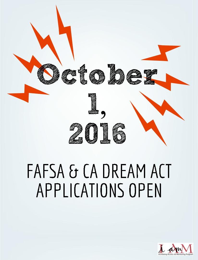 FAFSA & CA Dream ACT Applications Open